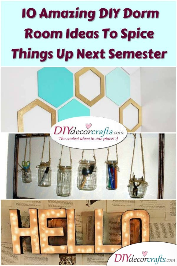 10 Amazing DIY Dorm Room Ideas To Spice Things Up Next Semester - DIYDecorCrafts
