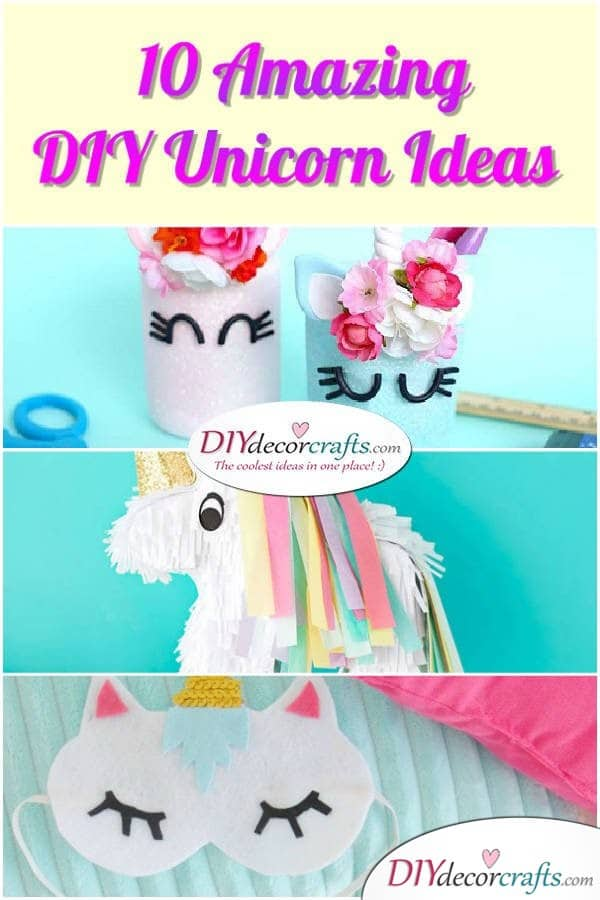 10 Amazing and Impressive DIY Unicorn Ideas - DIYDecorCrafts