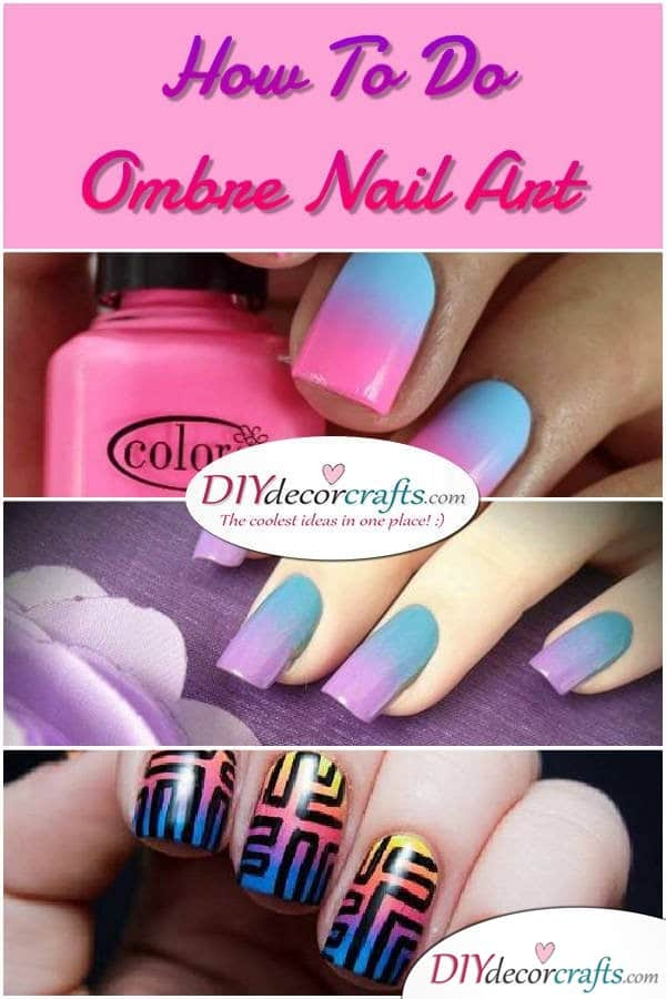 Easy Tutorial on How To Do Ombre Nail Art For Beginners - DIYDecorCrafts