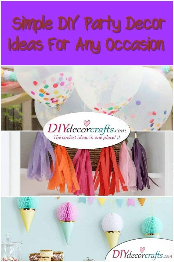 Simple DIY Party Decor Ideas For Any Occasion - DIYDecorCrafts