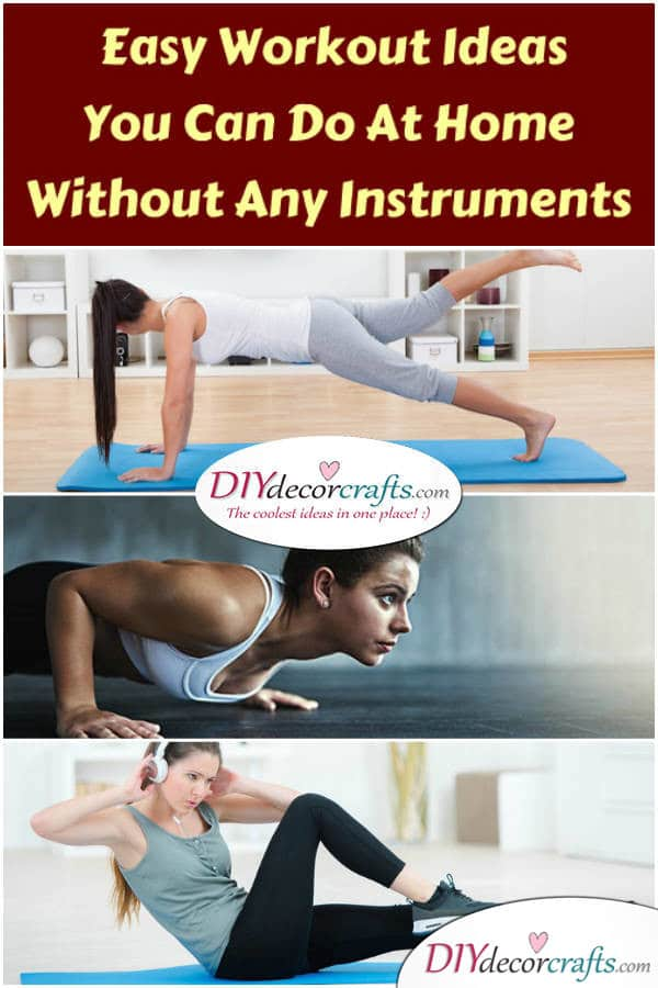 Surprisingly Easy Workout Ideas You Can Do At Home Without Instruments - DIYDecorCrafts