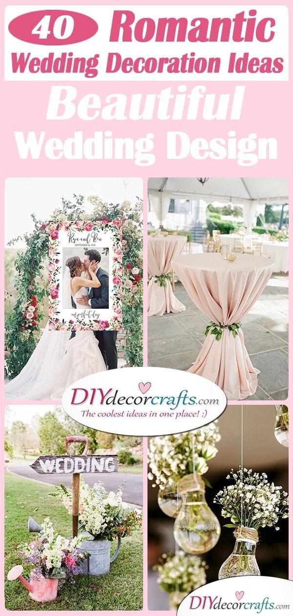 40 ROMANTIC WEDDING DECORATION IDEAS - Beautiful Wedding Designs