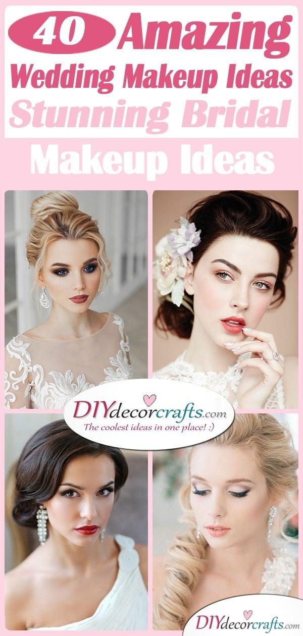 40 AMAZING WEDDING MAKEUP IDEAS - Stunning Bridal Makeup Ideas