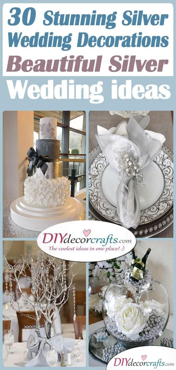 30 STUNNING SILVER WEDDING DECORATIONS – Beautiful Silver Wedding Ideas