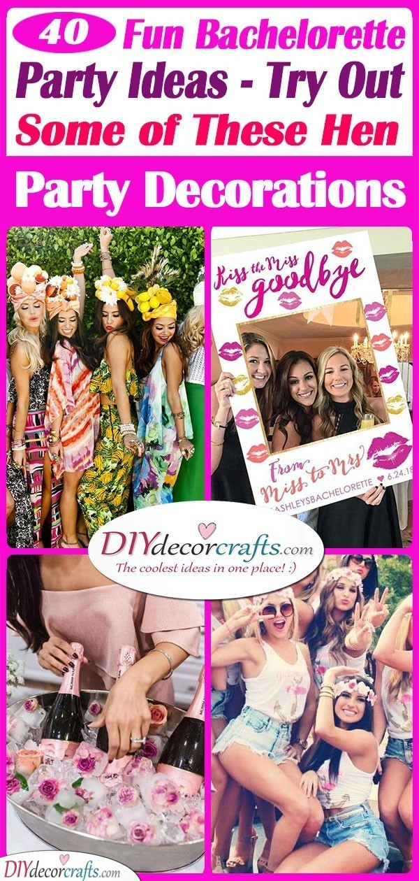 40 FUN BACHELORETTE PARTY IDEAS - Try Out Some of These Hen Party Decorations