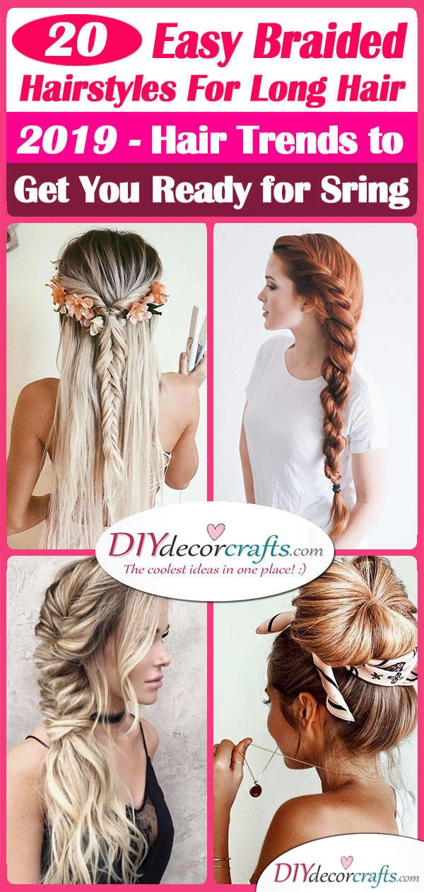20 EASY BRAIDED HAIRSTYLES FOR LONG HAIR 2019 – Hair Trends to Get You Ready for Spring