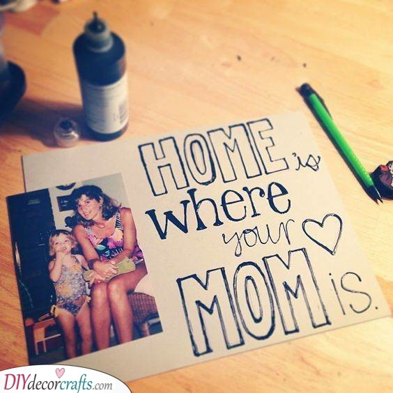 Home Sweet Home - DIY Birthday Gift Ideas for Mom