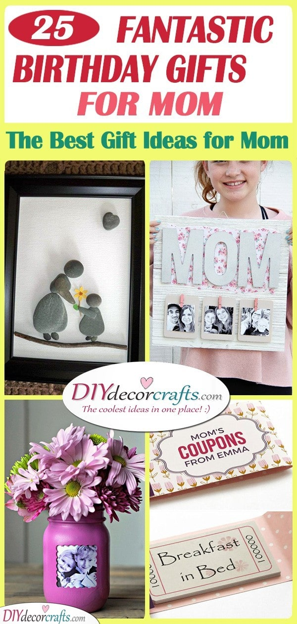 Birthday Gifts For Mom 25 Fantastic Gift Ideas For Mom