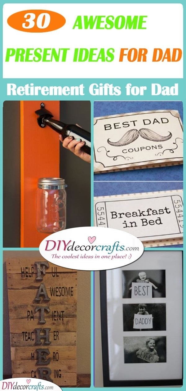 30 AWESOME PRESENT IDEAS FOR DAD - Retirement Gifts for Dad