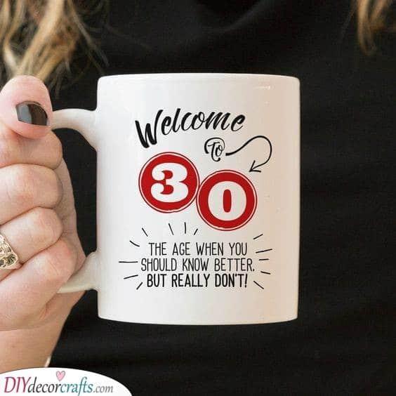 Welcome to Thirty - Cute Mug
