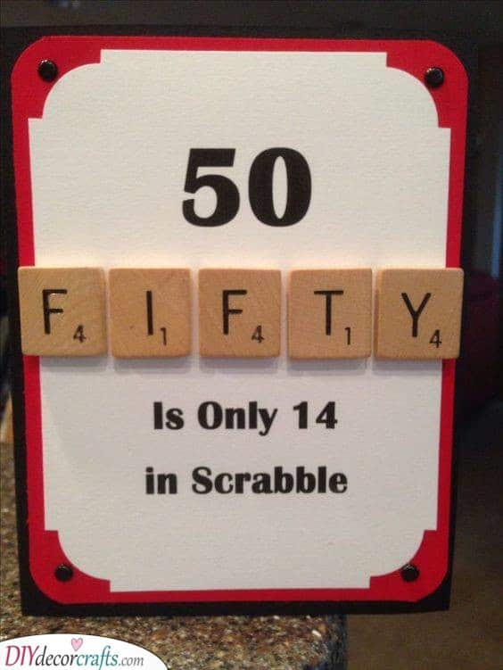 Funny Scrabble Idea - Fifty is Only Fourteen