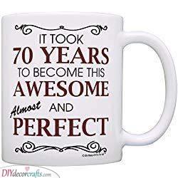 A Great Mug - Lovely 70th Birthday Gift Ideas