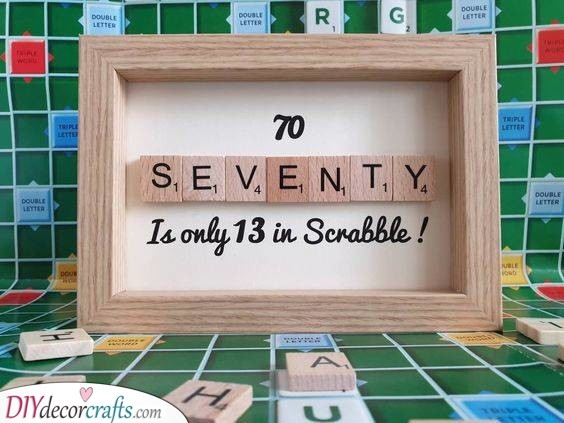 Seventy is Only Thirteen - Scrabble Ideas
