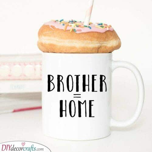 Your Brother Is Your Home - A Thoughtful Mug