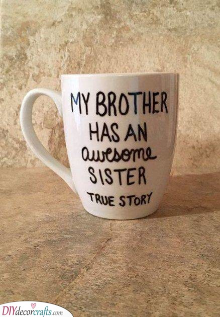 A Unique Mug - He Has an Awesome Sister