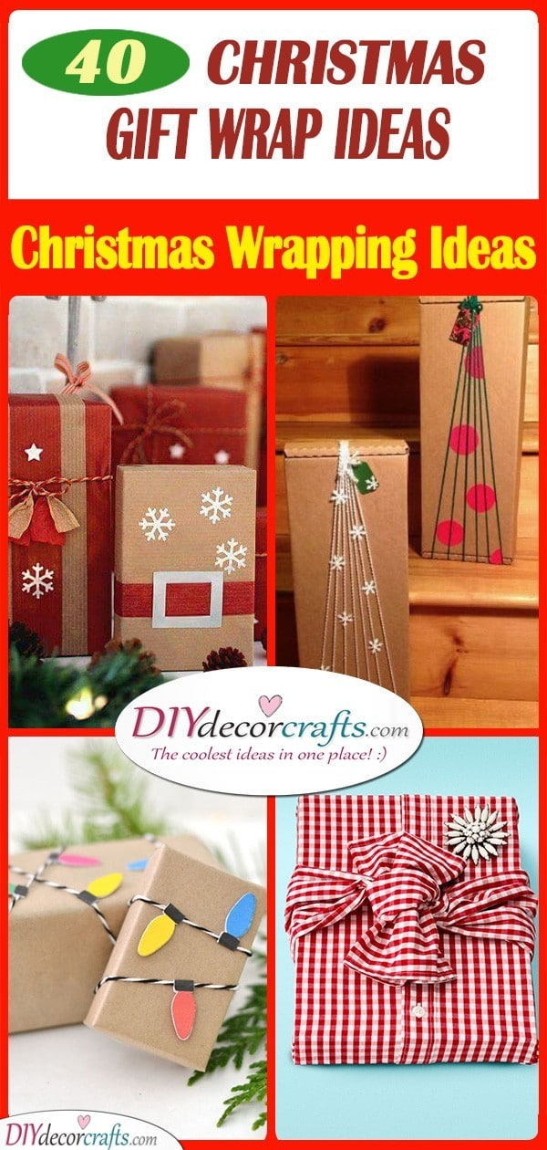 40 CHRISTMAS GIFT WRAP IDEAS - Christmas Wrapping Ideas