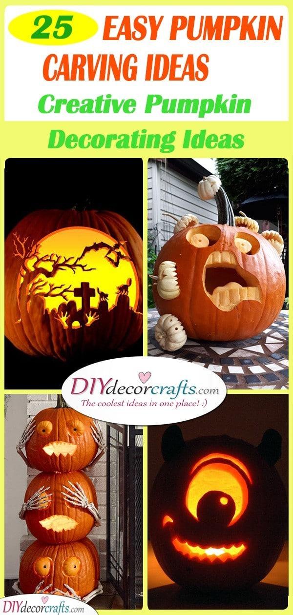 25 EASY PUMPKIN CARVING IDEAS - Creative Pumpkin Decorating Ideas
