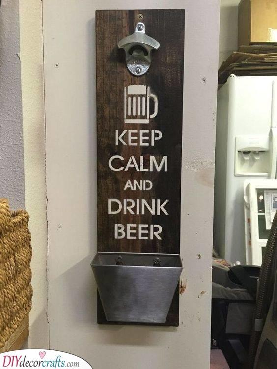 Keep Calm and Drink Beer - A Beer Opener
