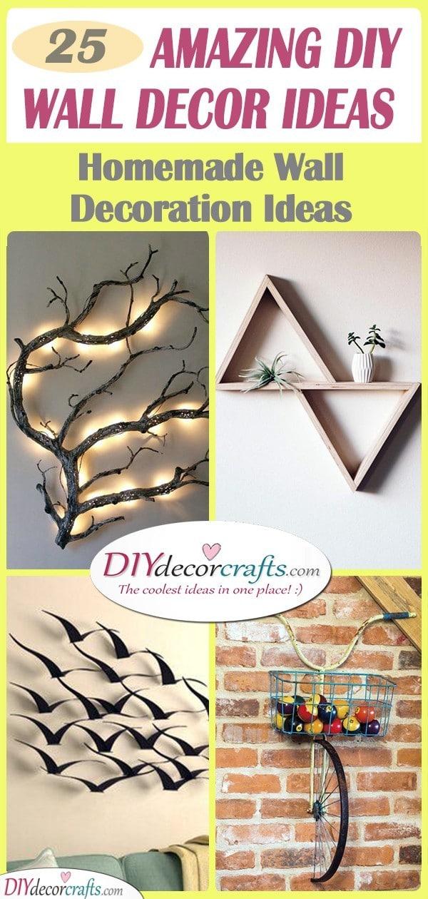 25 Diy Wall Decor Ideas Homemade Wall Decoration Ideas Diy Deco Crafts Home Decor Diy Gift Diy Craft Ideas