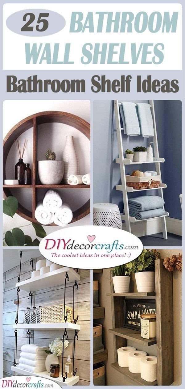 25 BATHROOM WALL SHELVES - Decorative Bathroom Shelf Ideas